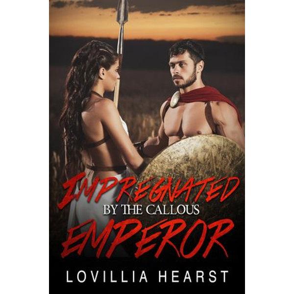 Impregnated By The Callous Emperor - Lovillia Hearst | 2020-eala-conference.org