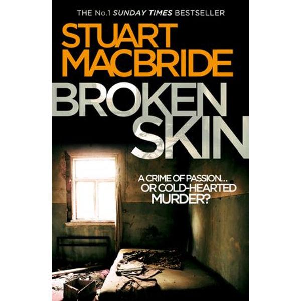 Broken Skin - Stuart MacBride | 2020-eala-conference.org