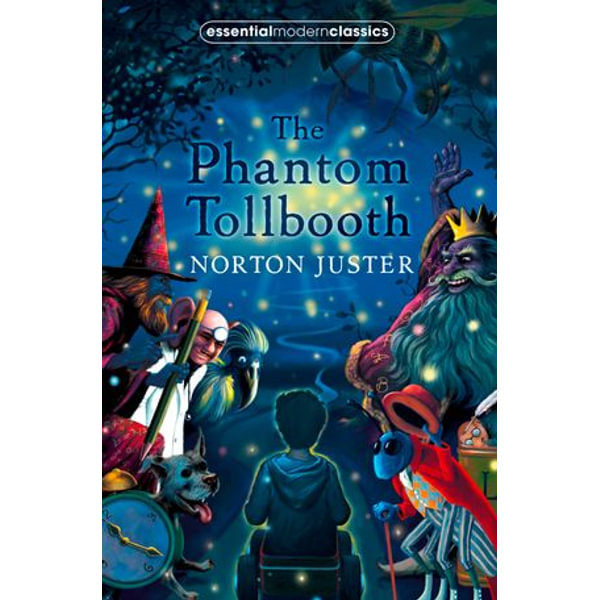 The Phantom Tollbooth (Essential Modern Classics) - Norton Juster | Karta-nauczyciela.org
