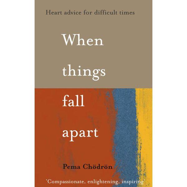 When Things Fall Apart - Pema Chödrön | Karta-nauczyciela.org