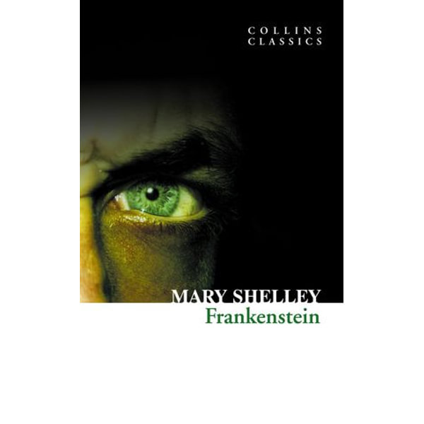 Frankenstein (Collins Classics) - Mary Shelley | 2020-eala-conference.org
