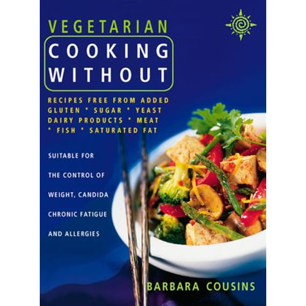 Vegetarian Cooking Without - Barbara Cousins | 2020-eala-conference.org