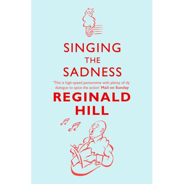 Singing the Sadness (Joe Sixsmith, Book 4) - Reginald Hill   Karta-nauczyciela.org