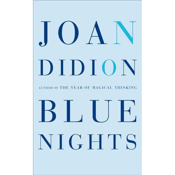 Blue Nights - Joan Didion | 2020-eala-conference.org