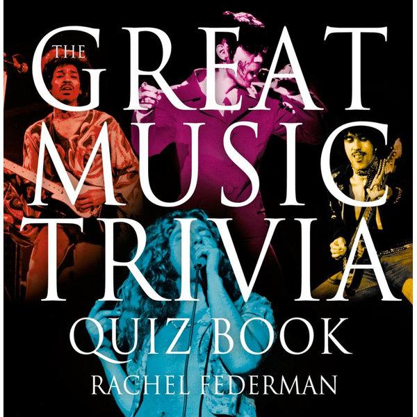The Great Music Trivia Quiz Book - Rachel Federman | 2020-eala-conference.org
