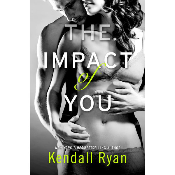 The Impact of You - Kendall Ryan   2020-eala-conference.org