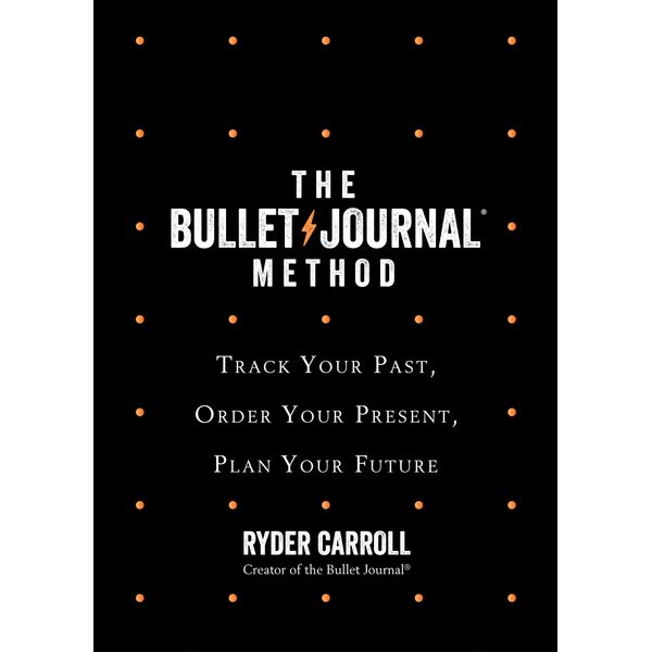 The Bullet Journal Method - Ryder Carroll | 2020-eala-conference.org