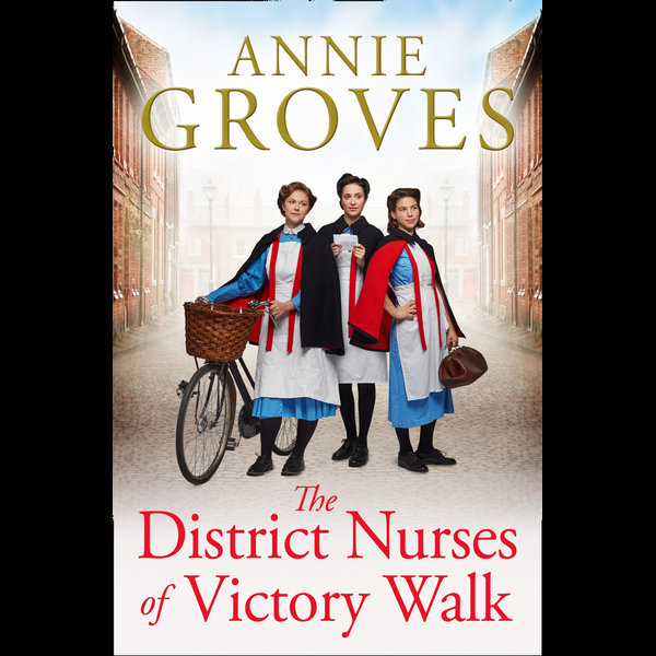 The District Nurses of Victory Walk (The District Nurse, Book 1) - Annie Groves | 2020-eala-conference.org