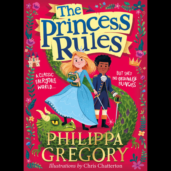 The Princess Rules - Philippa Gregory, Chris Chatterton (Illustrator) | 2020-eala-conference.org