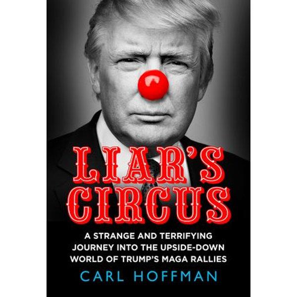 Liar's Circus - Carl Hoffman | 2020-eala-conference.org