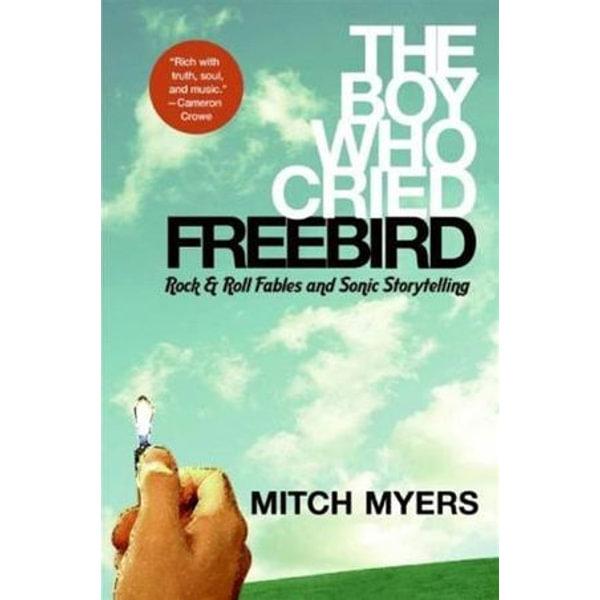 The Boy Who Cried Freebird - Mitch Myers | Karta-nauczyciela.org