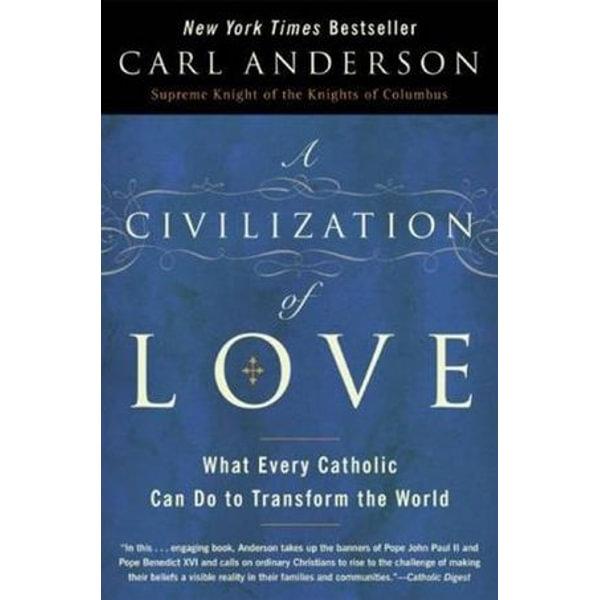 A Civilization of Love - Carl Anderson   Karta-nauczyciela.org
