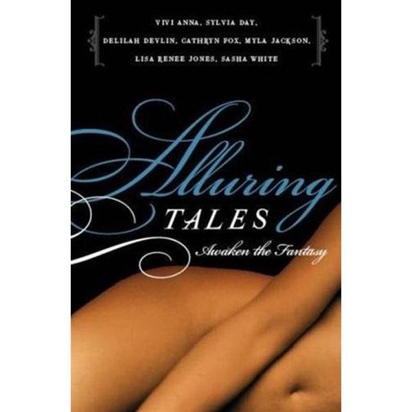 Alluring Tales--Awaken the Fantasy - Sasha White, Myla Jackson, Cathryn Fox, Vivi Anna, Lisa Renee Jones | Karta-nauczyciela.org