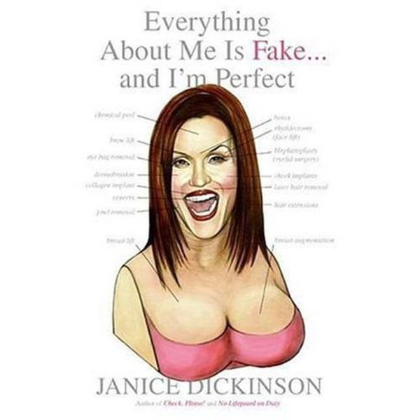 Everything About Me Is Fake . . . And I'm Perfect - Janice Dickinson | Karta-nauczyciela.org
