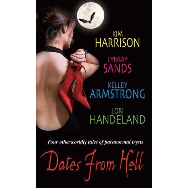 Dates From Hell - Kim Harrison, Lynsay Sands, Kelley Armstrong, Lori Handeland   Karta-nauczyciela.org