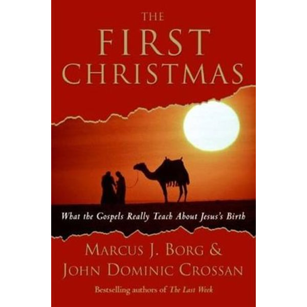 The First Christmas - Marcus J. Borg, John Dominic Crossan | 2020-eala-conference.org