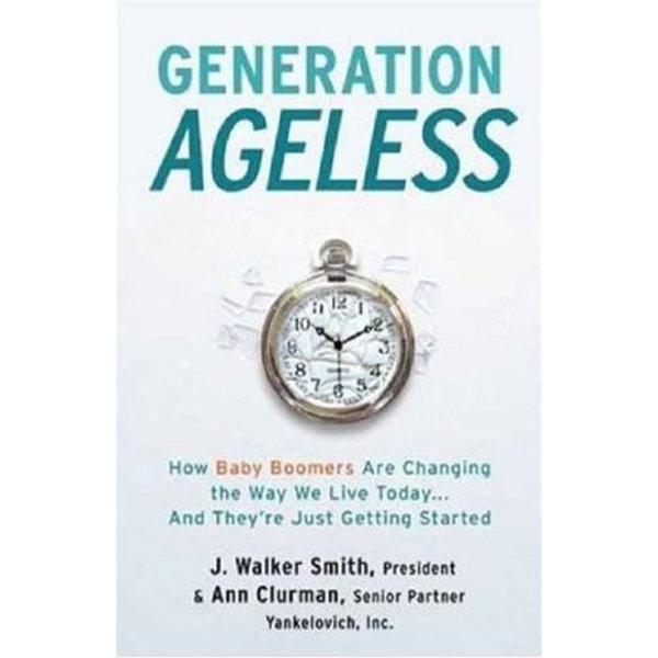 Generation Ageless - J. Walker Smith, Ann S. Clurman   Karta-nauczyciela.org