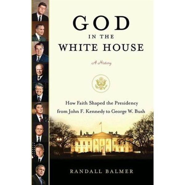 God in the White House: A History - Randall Balmer | Karta-nauczyciela.org