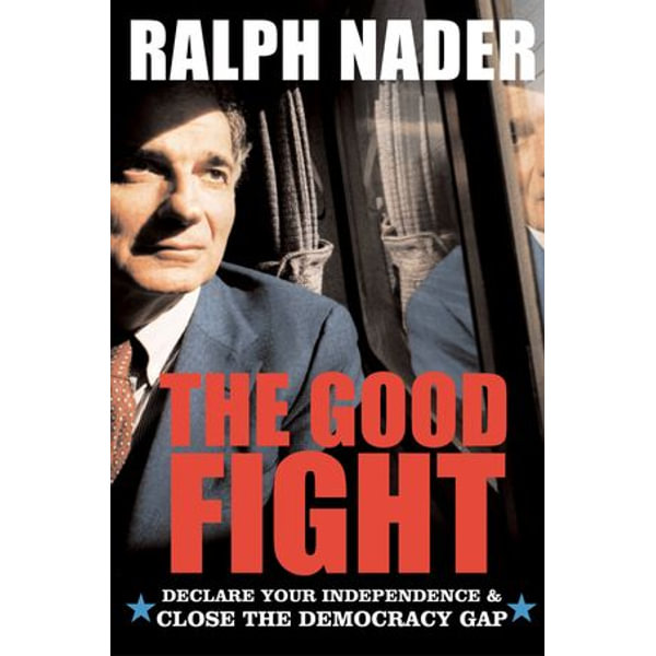The Good Fight - Ralph Nader | Karta-nauczyciela.org