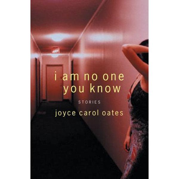 I Am No One You Know - Joyce Carol Oates   Karta-nauczyciela.org