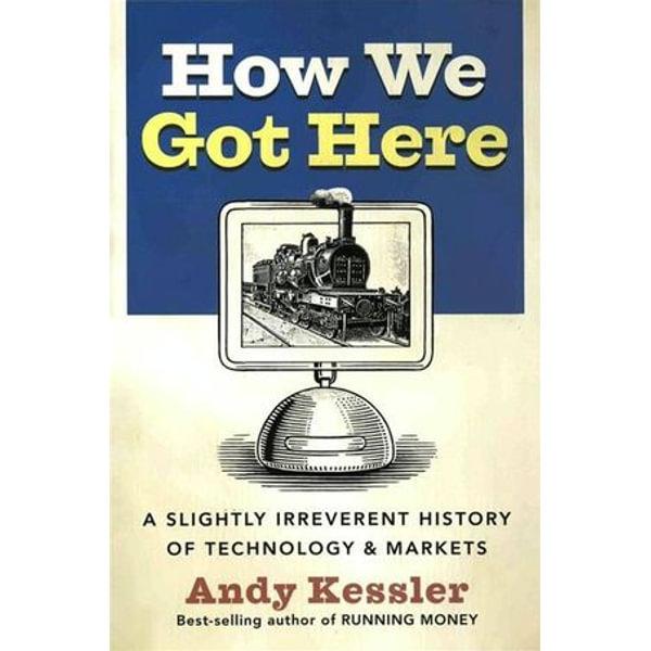 How We Got Here - Andy Kessler   Karta-nauczyciela.org