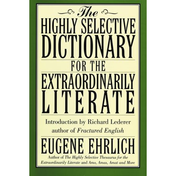 The Highly Selective Dictionary for the Extraordinarily Literate - Eugene Ehrlich | Karta-nauczyciela.org