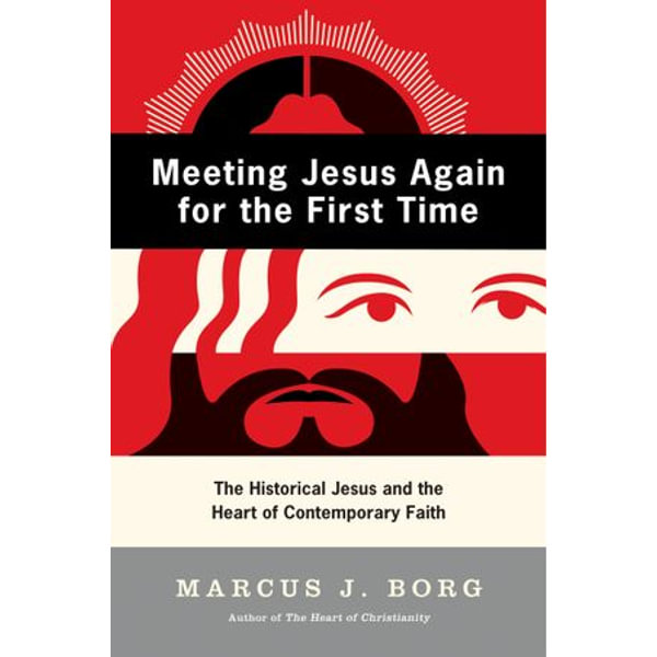 Meeting Jesus Again for the First Time - Marcus J. Borg   2020-eala-conference.org