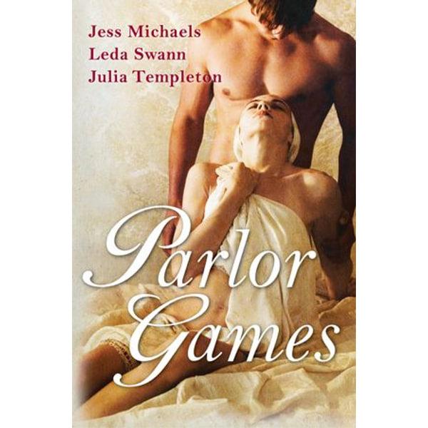 Parlor Games - Jess Michaels, Leda Swann, Julia Templeton   Karta-nauczyciela.org