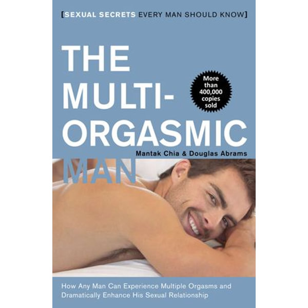 The Multi-Orgasmic Man - Mantak Chia, Douglas Abrams | Karta-nauczyciela.org