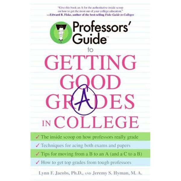 Professors' Guide(TM) to Getting Good Grades in College - Dr. Lynn F. Jacobs, Jeremy S. Hyman | Karta-nauczyciela.org