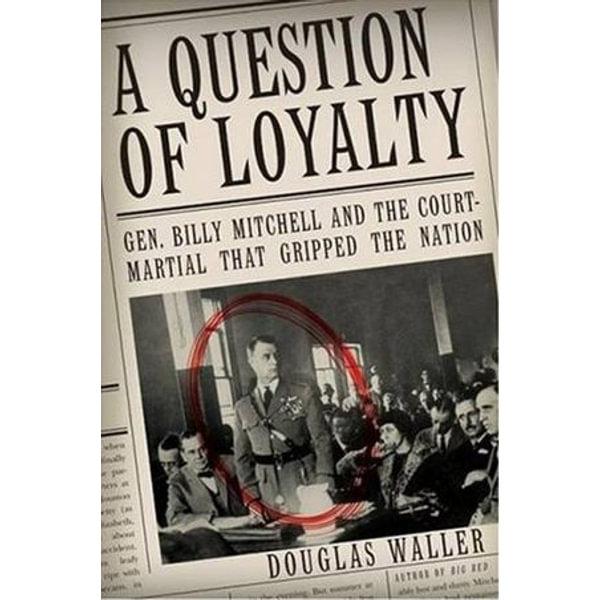 A Question of Loyalty - Douglas C Waller   Karta-nauczyciela.org