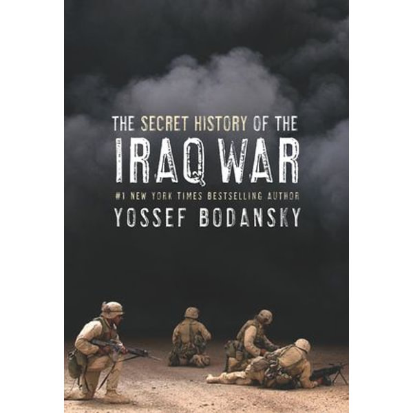 Secret History of the Iraq War - Yossef Bodansky | Karta-nauczyciela.org