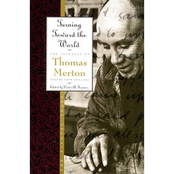 Turning Toward the World - Thomas Merton | Karta-nauczyciela.org
