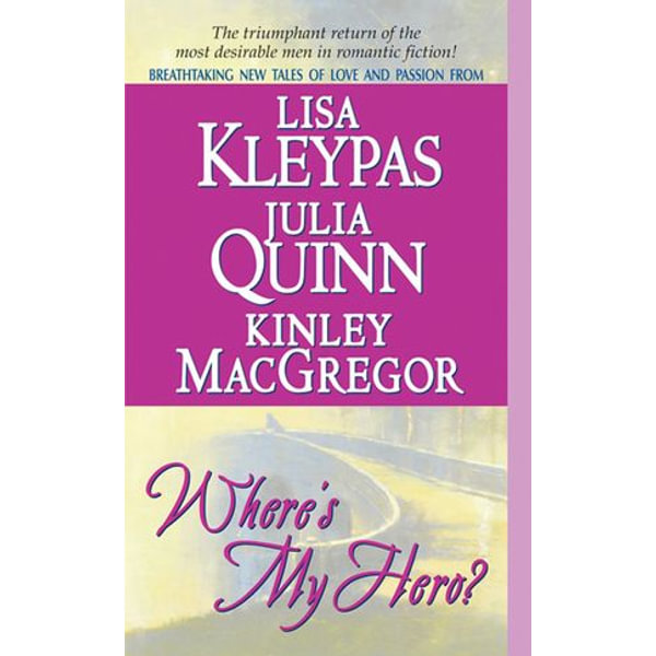 Where's My Hero? - Lisa Kleypas, Kinley MacGregor, Julia Quinn | Karta-nauczyciela.org