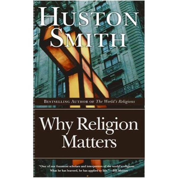 Why Religion Matters - Huston Smith | Karta-nauczyciela.org