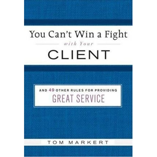 You Can't Win a Fight with Your Client - Tom Markert | Karta-nauczyciela.org