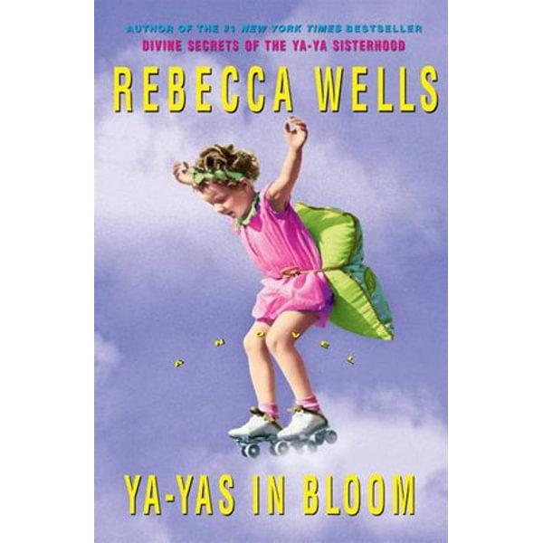 Ya-Yas in Bloom - Rebecca Wells | Karta-nauczyciela.org