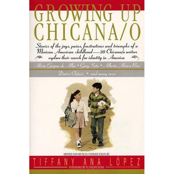Growing Up Chicana/o - Bill Adler, A Lopez, Tiffany A Lopez | Karta-nauczyciela.org