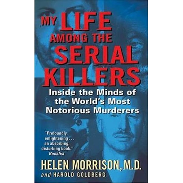 My Life Among the Serial Killers - Harold Goldberg, Dr. Helen Morrison | Karta-nauczyciela.org