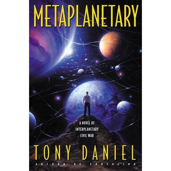 Metaplanetary, A Novel of Interplanetary Civil War eBook by Tony Daniel |  9780061826733 | Booktopia