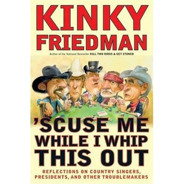 'Scuse Me While I Whip This Out - Kinky Friedman | Karta-nauczyciela.org