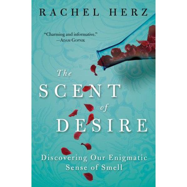 The Scent of Desire - Rachel Herz | Karta-nauczyciela.org