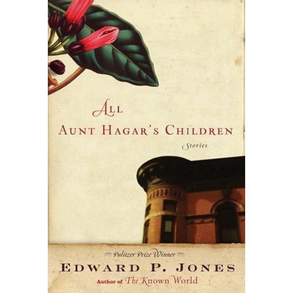 All Aunt Hagar's Children - Edward P. Jones | Karta-nauczyciela.org