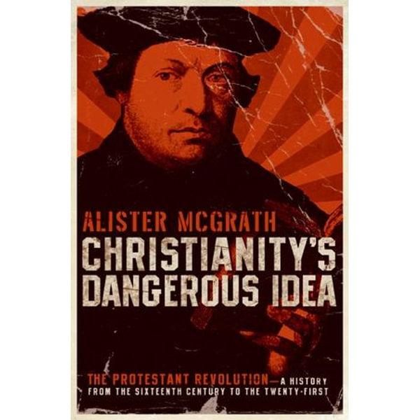 Christianity's Dangerous Idea - Alister McGrath   Karta-nauczyciela.org