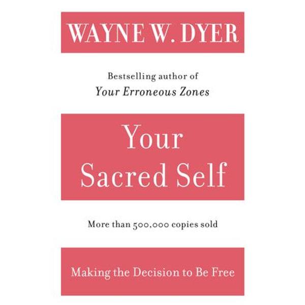 Your Sacred Self - Wayne W Dyer | Karta-nauczyciela.org