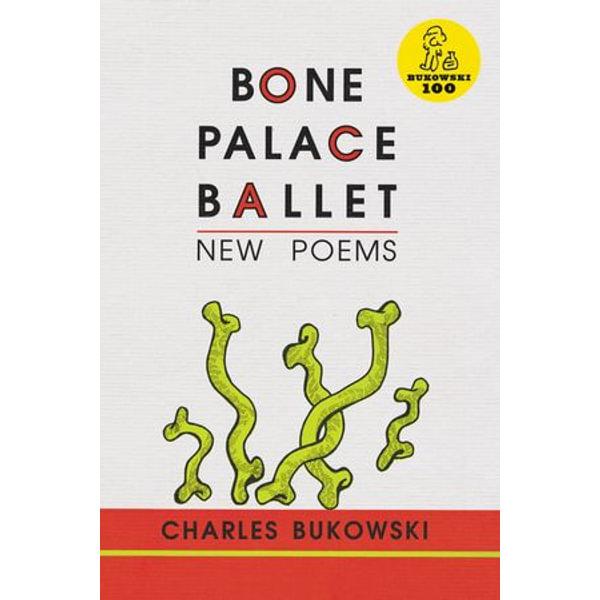 Bone Palace Ballet - Charles Bukowski | Karta-nauczyciela.org
