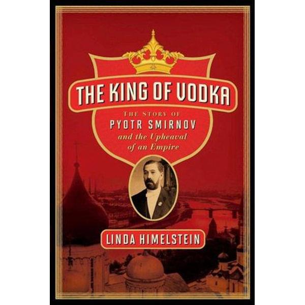 The King of Vodka - Linda Himelstein | Karta-nauczyciela.org