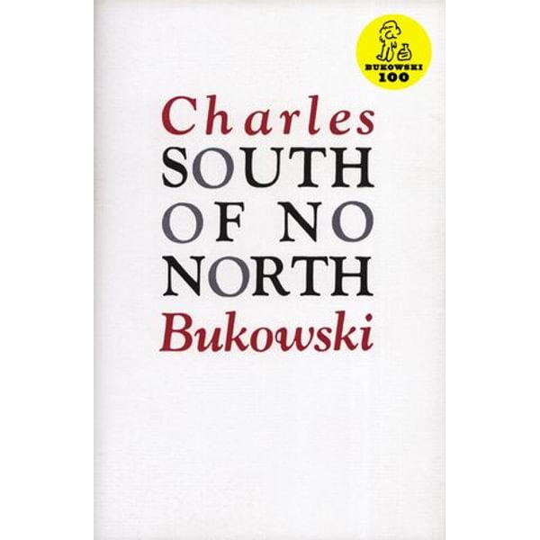 South of No North - Charles Bukowski | Karta-nauczyciela.org