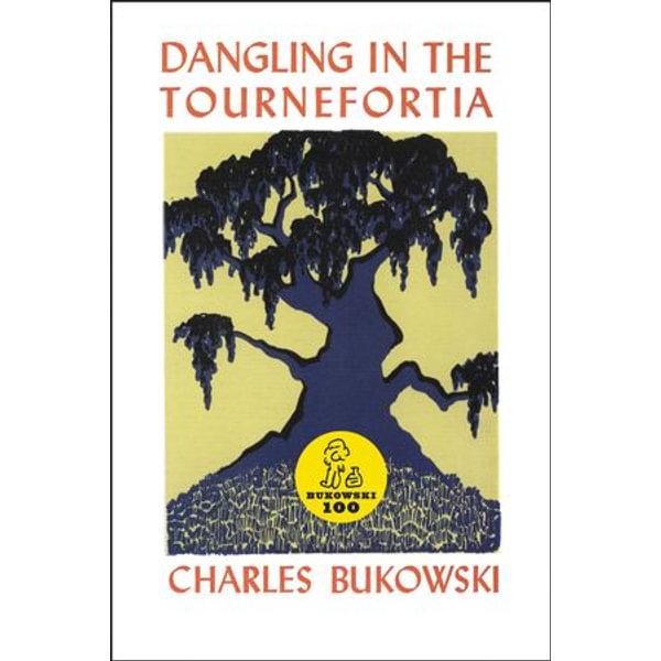 Dangling in the Tournefortia - Charles Bukowski | Karta-nauczyciela.org