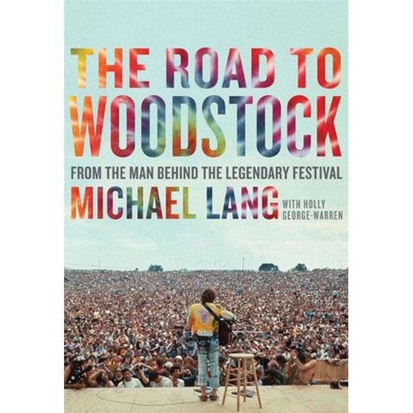 The Road to Woodstock - Michael Lang | Karta-nauczyciela.org